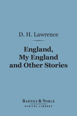 England, My England and Other Stories (Barnes & Noble Digital Library)