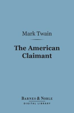 The American Claimant (Barnes & Noble Digital Library)