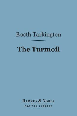 The Turmoil (Barnes & Noble Digital Library)