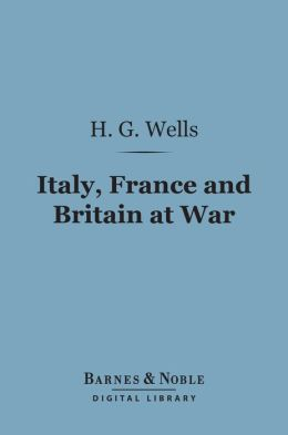 Italy, France and Britain at War (Barnes & Noble Digital Library)