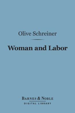Woman and Labor (Barnes & Noble Digital Library)