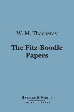 The Fitz-Boodle Papers (Barnes & Noble Digital Library)