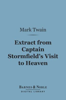 Extract From Captain Stormfield's Visit to Heaven (Barnes & Noble Digital Library)