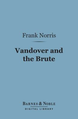 Vandover and the Brute (Barnes & Noble Digital Library)