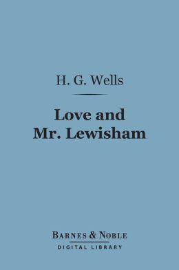 Love and Mr. Lewisham (Barnes & Noble Digital Library)