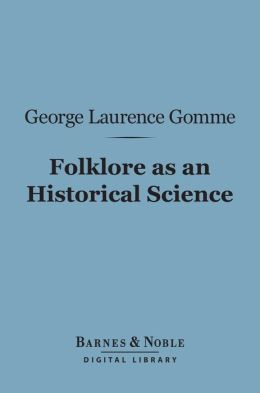 Folklore as an Historical Science (Barnes & Noble Digital Library)