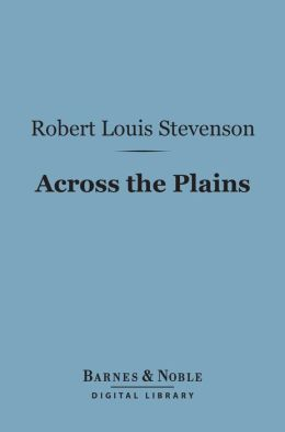 Across the Plains (Barnes & Noble Digital Library)
