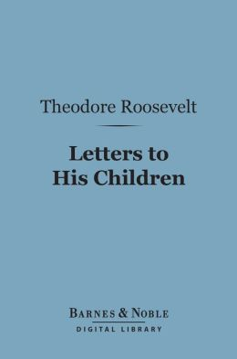 Letters to His Children (Barnes & Noble Digital Library)