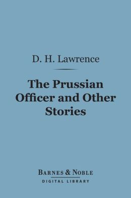The Prussian Officer and Other Stories (Barnes & Noble Digital Library)