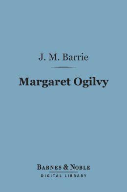 Margaret Ogilvy (Barnes & Noble Digital Library)