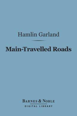 Main-Travelled Roads (Barnes & Noble Digital Library)