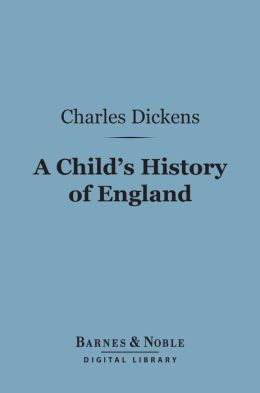A Child's History of England (Barnes & Noble Digital Library)
