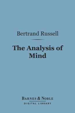 The Analysis of Mind (Barnes & Noble Digital Library)
