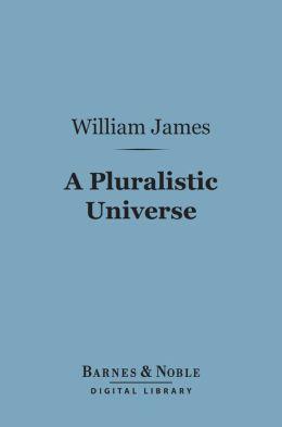 A Pluralistic Universe (Barnes & Noble Digital Library)