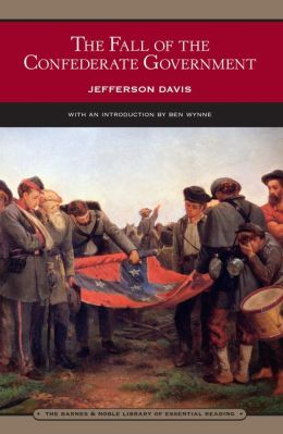 The Fall of the Confederate Government (Barnes & Noble Library of Essential Reading)