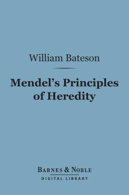 Mendel's Principles of Heredity (Barnes & Noble Digital Library)