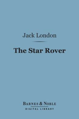 The Star Rover (Barnes & Noble Digital Library)
