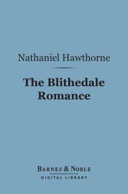 The Blithedale Romance (Barnes & Noble Digital Library)