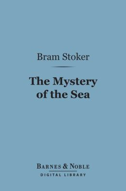 The Mystery of the Sea (Barnes & Noble Digital Library)