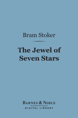 The Jewel of Seven Stars (Barnes & Noble Digital Library)