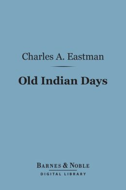 Old Indian Days (Barnes & Noble Digital Library)