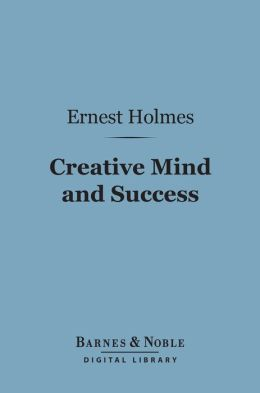 Creative Mind and Success (Barnes & Noble Digital Library)