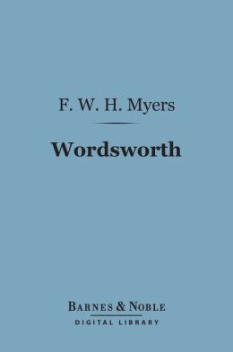 Wordsworth (Barnes & Noble Digital Library): English Men of Letters Series
