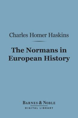The Normans in European History (Barnes & Noble Digital Library)