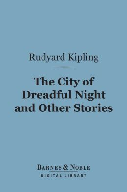 The City of Dreadful Night and Other Stories (Barnes & Noble Digital Library)