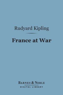 France at War (Barnes & Noble Digital Library): On the Frontier of Civilization