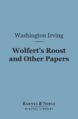 Wolfert's Roost and Other Papers (Barnes & Noble Digital Library)