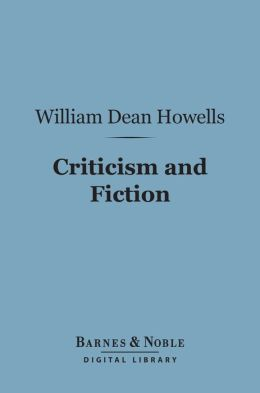 Criticism and Fiction (Barnes & Noble Digital Library)
