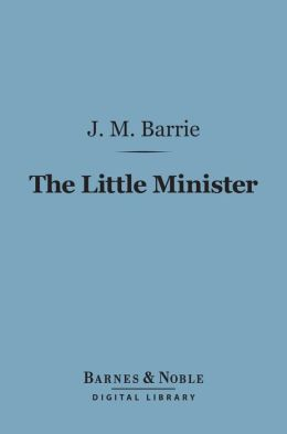 The Little Minister (Barnes & Noble Digital Library)