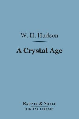 A Crystal Age (Barnes & Noble Digital Library)