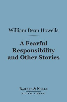 A Fearful Responsibility and Other Stories (Barnes & Noble Digital Library)