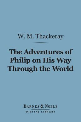 Adventures of Philip on His Way Through the World (Barnes & Noble Digital Library)