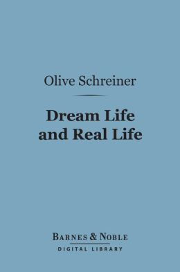 Dream Life and Real Life (Barnes & Noble Digital Library)