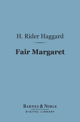 Fair Margaret (Barnes & Noble Digital Library)