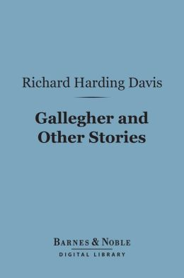 Gallegher and Other Stories (Barnes & Noble Digital Library)
