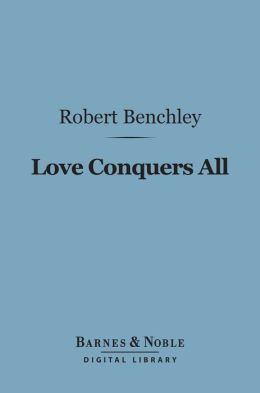 Love Conquers All (Barnes & Noble Digital Library)