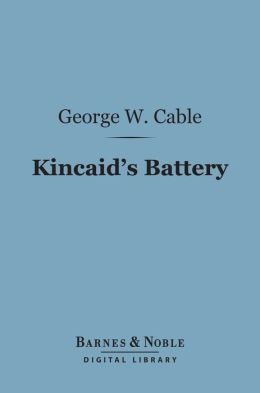 Kincaid's Battery (Barnes & Noble Digital Library)