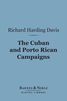The Cuban and Porto Rican Campaigns (Barnes & Noble Digital Library)