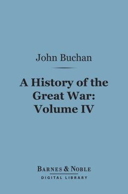 A History of the Great War, Volume 4 (Barnes & Noble Digital Library)