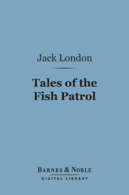 Tales Of The Fish Patrol (Barnes & Noble Digital Library)