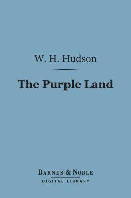 The Purple Land (Barnes & Noble Digital Library)