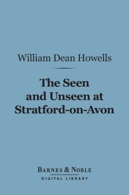 The Seen and Unseen at Stratford-on-Avon (Barnes & Noble Digital Library)