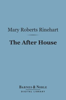 The After House, A Story of Love, Mystery and a Private Yacht (Barnes & Noble Digital Library)