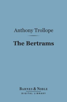 The Bertrams (Barnes & Noble Digital Library)