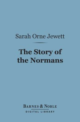 The Story of the Normans (Barnes & Noble Digital Library)