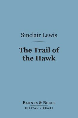 The Trail of the Hawk (Barnes & Noble Digital Library)